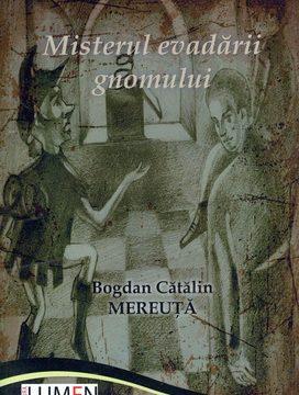 Publish your work with LUMEN MEREUTA Misterul evadarii gnomului