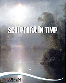 Publish your work with LUMEN PETRESCU Sculptura in timp