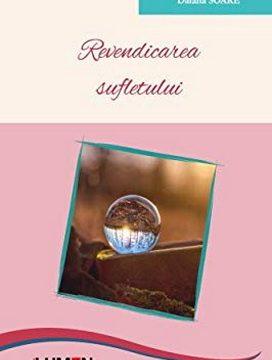 Publish your work with LUMEN SOARE Revendicarea sufletului