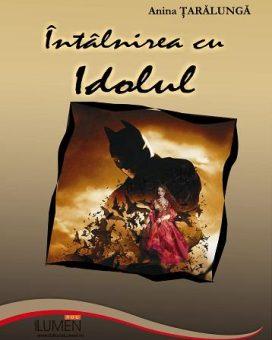 Publish your work with LUMEN TARALUNGA Intalnirea cu idolul