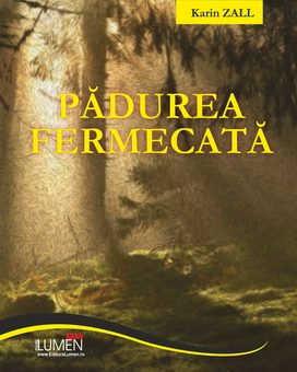 Publish your work with LUMEN ZALL Padurea fermecata