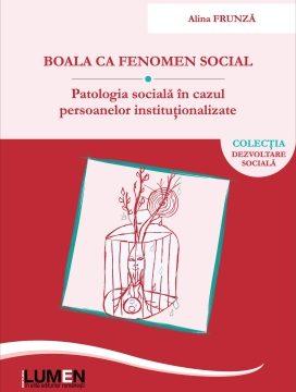 Publish your work with LUMEN FRUNZA Boala ca fenomen