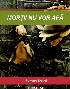 Publish your work with LUMEN C1 Cover Mortii nu vor apa NEGUT 270