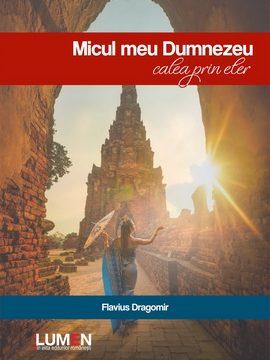 Publish your work with LUMEN C1 Micul meu Dumnezeu DRAGOMIR A5